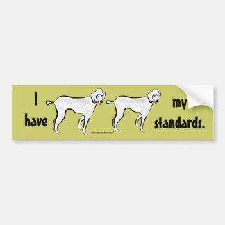 Tengo mis estándares. pegatina para el parachoques pegatina de parachoque