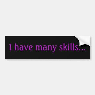 Tengo muchas habilidades - pegatina para el pegatina para coche