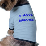 Tengo problemas camiseta de mascota