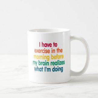 Tengo que ejercitar por la mañana… tazas