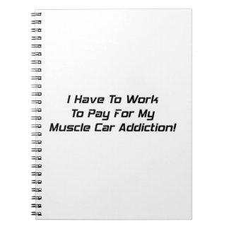 Tengo que trabajar para pagar mi apego del coche d cuadernos