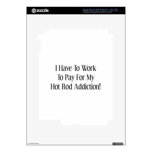 Tengo que trabajar para pagar mi apego del coche d iPad 3 skins