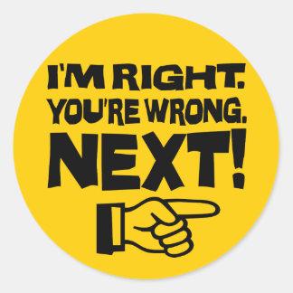 ¡Tengo razón, usted soy incorrecto! ¡Después! - Pegatina Redonda