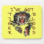 Tengo sangre del tigre alfombrilla de ratones