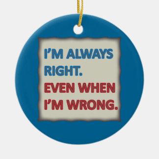 Tengo siempre razón ornamento de navidad