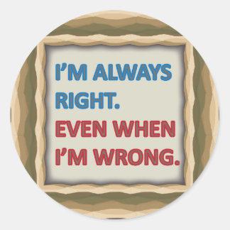 Tengo siempre razón pegatinas redondas
