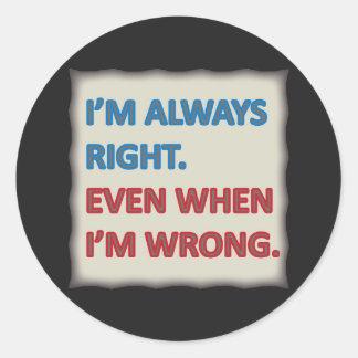 Tengo siempre razón pegatina redonda