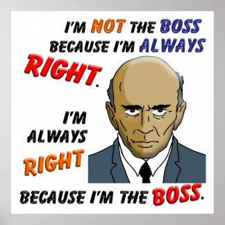 Tengo siempre razón porque soy Boss Póster