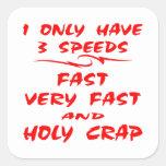 Tengo solamente 3 rápidas de las velocidades mierd pegatinas cuadradases personalizadas