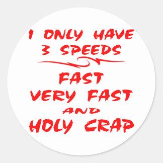 Tengo solamente 3 rápidas de las velocidades pegatina redonda