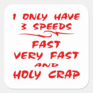 Tengo solamente 3 rápidas de las velocidades pegatina cuadrada