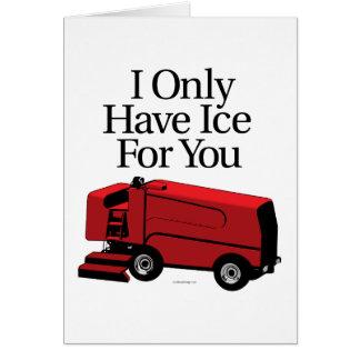 Tengo solamente hielo para usted tarjetas