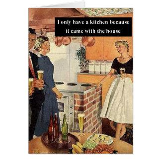 Tengo solamente una cocina porque… tarjeta de felicitación