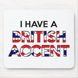Tengo un acento británico tapetes de raton