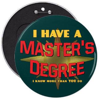 ¡Tengo un masters! Pin Redondo De 6 Pulgadas