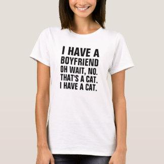 Tengo un novio.  oh espera ninguna que es un gato. playera