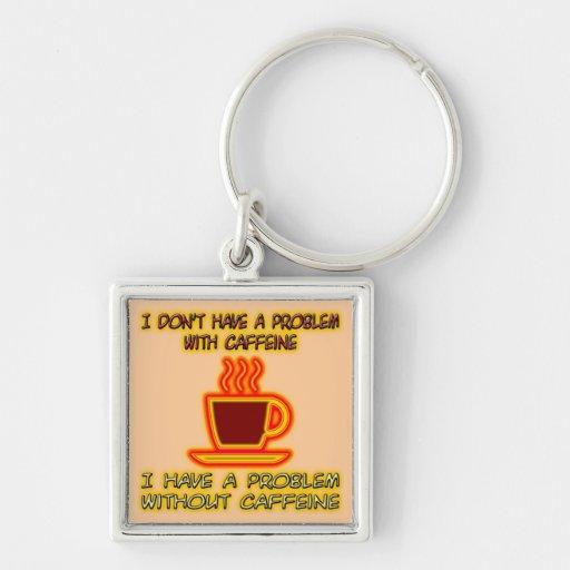 Tengo un problema sin cafeína llavero cuadrado plateado