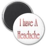 Tengo un rojo del dolor de cabeza imán para frigorífico