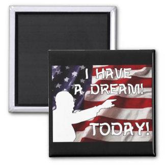 ¡Tengo un sueño hoy! Imán Cuadrado