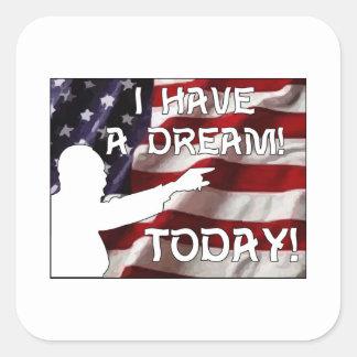 ¡Tengo un sueño hoy! Pegatina Cuadrada