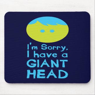 Tengo una cabeza gigante alfombrillas de raton