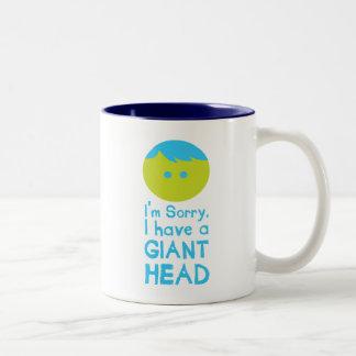 Tengo una cabeza gigante taza de dos tonos
