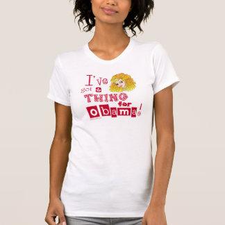 Tengo una cosa para la camiseta de Obama