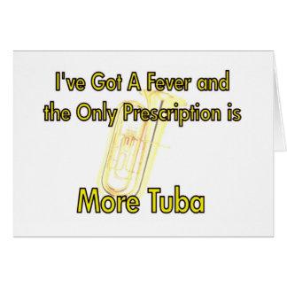 Tengo una fiebre…. Más tuba Tarjeta De Felicitación