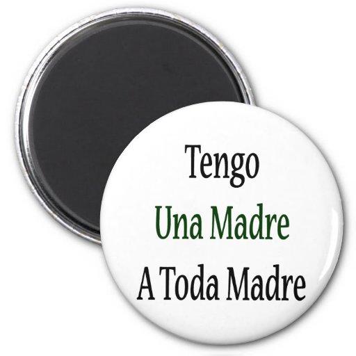 Tengo Una Madre A Toda Madre Fridge Magnets