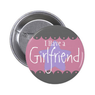 """Tengo una novia"", botón redondo de la pulgada de Pin Redondo De 2 Pulgadas"
