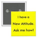 Tengo una nueva actitud. ¡Pregúnteme cómo! Pin