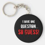 """""""Tengo una pregunta…"""" Llaveros Personalizados"""