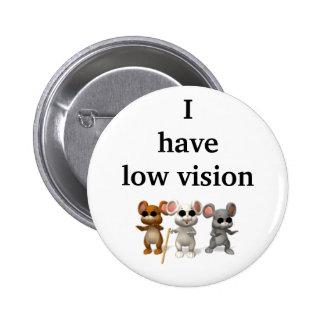 Tengo visión baja pin redondo de 2 pulgadas