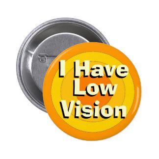 Tengo Vision bajo Pin Redondo De 2 Pulgadas