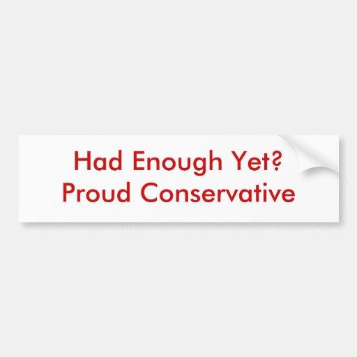 ¿Tenía bastantes todavía?     Conservador orgullos Pegatina Para Auto