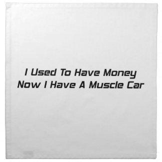 Tenía dinero ahora que tengo un coche del músculo servilleta imprimida