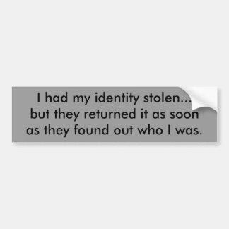 Tenía mi identidad robado… pero la volvieron… pegatina de parachoque