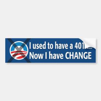 Tenía un 401K… ¡Ahora tengo cambio! Pegatina Para Auto