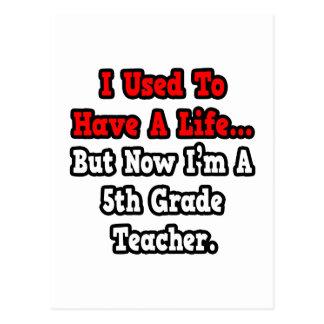 Tenía un 5to profesor del grado de la vida… tarjetas postales