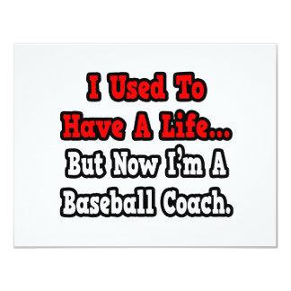 Tenía un entrenador de béisbol de la vida… invitaciones personales