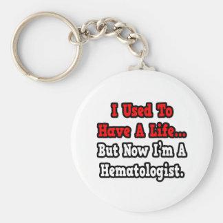 Tenía un hematólogo de la vida… llavero redondo tipo pin
