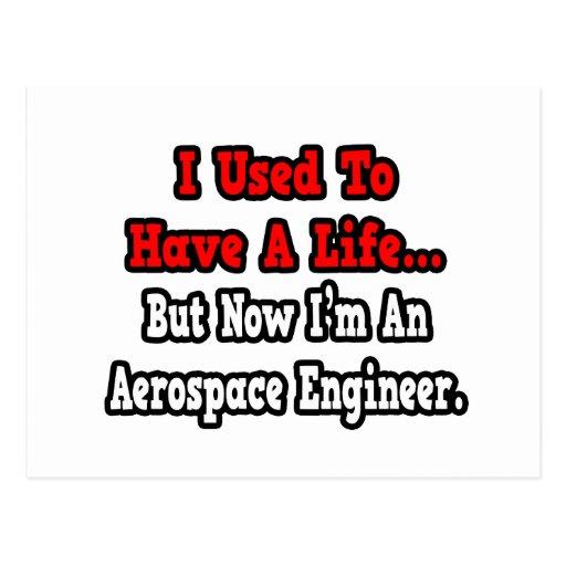 Tenía un ingeniero aeroespacial de la vida… postal