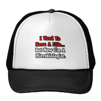 Tenía un microbiólogo de la vida… gorras