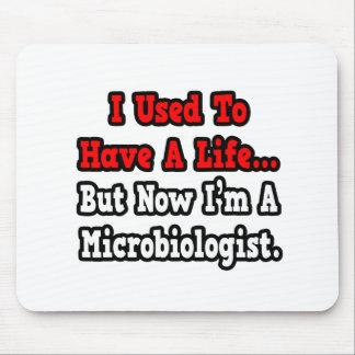 Tenía un microbiólogo de la vida… tapete de ratón