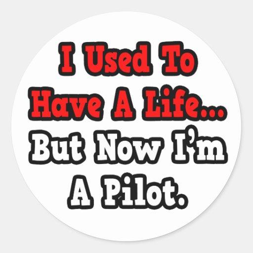 Tenía un piloto de la vida… pegatinas redondas
