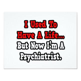 """Tenía un psiquiatra de la vida… invitación 4.25"""" x 5.5"""""""