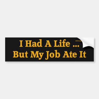 Tenía una pegatina para el parachoques de la vida pegatina para auto