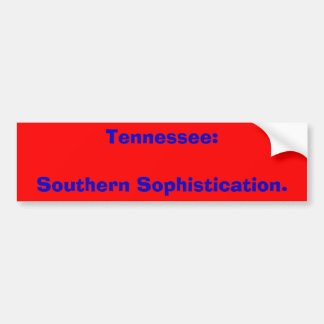 Tennessee:Southern Sophistication. Car Bumper Sticker