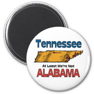 Tennessee TN Motto ~ At Least We're Not Alabama Magnet