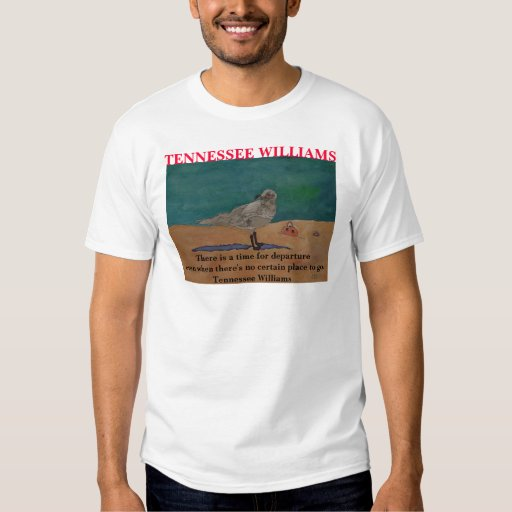 Tennessee Williams  Quote - T-Shirt